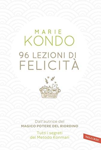 Marie Kondo - 96 lezioni di felicità